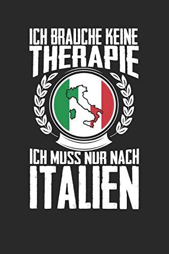 Ich brauche keine Therapie ich muss nur nach Italien: Notizbuch A5 gepunktet 120 Seiten, Notizheft /...