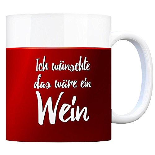 trendaffe - Kaffeebecher mit Wein Motiv und Spruch: Ich wünschte Das wäre EIN Wein
