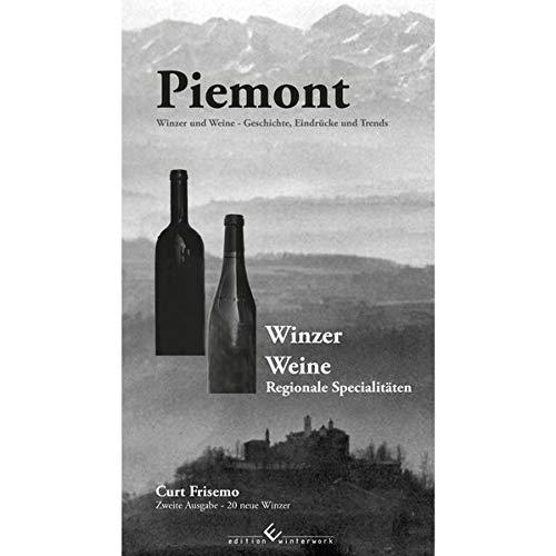 Piemont - Winzer, Weine und regionale Spezialitäten: 2. Auflage - 20 neue Winzer