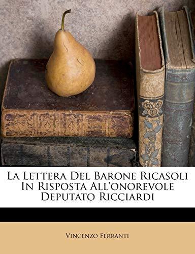 La Lettera del Barone Ricasoli in Risposta All'onorevole Deputato Ricciardi
