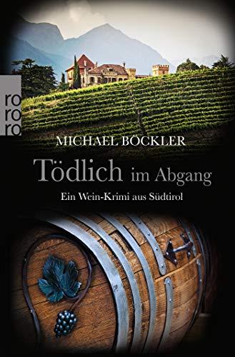 Tödlich im Abgang: Ein Wein-Krimi aus Südtirol (Baron Emilio von Ritzfeld-Hechenstein, Band 5)