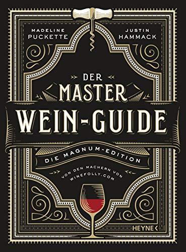 Der Master-Wein-Guide: Die Magnum-Edition - Von den Machern von winefolly.com