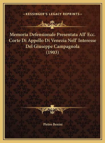Memoria Defensionale Presentata All' Ecc. Corte Di Appello Di Venezia Nell' Interesse Del Giuseppe...
