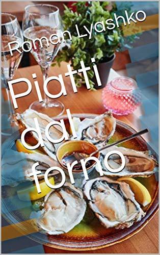 Piatti dal forno (Italian Edition)